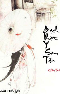 Đọc truyện Bạch Nhật Y Sam Tận - Cẩm Trúc