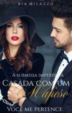 Casada com um Mafioso - A Submissa Imperfeita | Saga Walker | (Concluída) by LuaMinmi