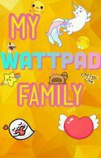 My Wattpad Family by Izzy_Dragneel