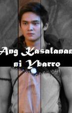 Ang Kasalanan ni Ybarro by YbraMihan2016