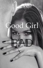 Good Girl Gone Bad by MariaCastillo773