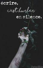 écrire, c'est hurler en silence. by SwissBlue