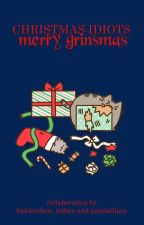 Christmas Idiots - Merry Grinsmas by Bambusbjoernse