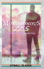Monotonous Lies by oTaKU_needs_BlEacH