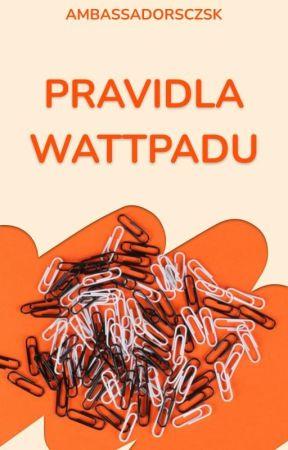 Pravidla Wattpadu by AmbassadorsCZSK