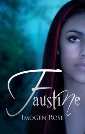 FAUSTINE (Bonfire Chronicles Book One) by Imogen Rose by ImogenRose