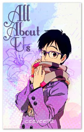 All About Us [Yuri Katsuki x Reader] by ceevee912
