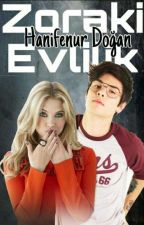 ZORAKİ EVLİLİK (TAMAMLANDI) (Wattys2018) by MaviOkyanus3351