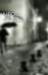 LIBOG STORIES by malibogakoshutup
