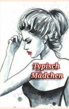 Typisch Mädchen by MissssUndercover