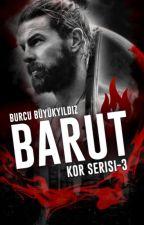 BARUT (KOR SERİSİ #3) by burcununhikayeleri