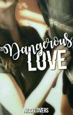 Dangerous Love - Leonil (hiatus¡) by nilcelovers