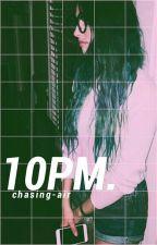 10PM ↠ laurisa by deflauren