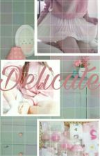 Delicate by SweetieDispositiion