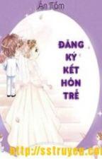 Tứ đại tài phiệt: Đăng kí kết hôn trễ(full)-Ân Tầm by ThngThqq