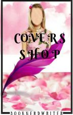 Covers Shop by BookNerdWriter2017