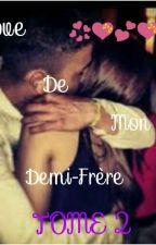 Love de mon demi-frère [TOME 2] by QueenWriter_S