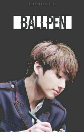 Ballpen || BTS Jungkook FF|| (ENGLISH) by rhouiceline_02