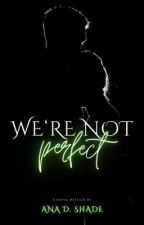We're not perfect (damals: Plötzlich Geliebt) by Anas_Shades