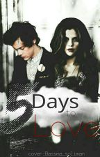 5 Days to love (H.S) by FarahMansour9