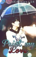 Paint my love (boyxboy ⎜ Short Story) by ReineKumagai14