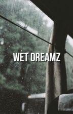 wet dreamz. « grayson  by -temptations