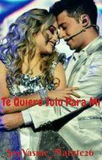 Te Quiero Solo Para Mí Ruggarol (Hot) by SoyYasme_Matute26