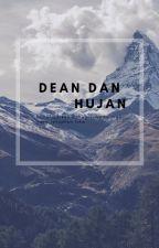 Dean dan hujan [Completed] by GresiaAstrid