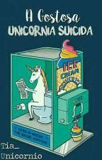 A Gostoza Unicornia Suicida by Sua_Tia_Unicorniah