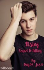 Rising The sequel to Falling (Discontinued! No longer writing these books) by May99_Jas18