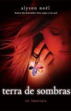 Terra de Sombras - Os Imortais by KaahArantes
