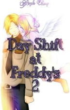 Day Shift at Freddy's 2 by Purple_Lucy