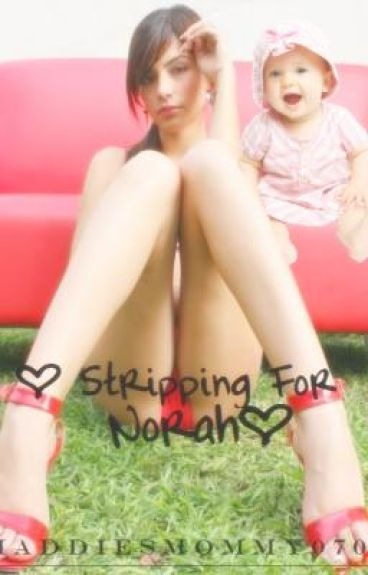 <3 Stripping for Norah <3