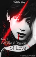Surnatural Section of Love. → BTS ← by AannaaiissSFiction