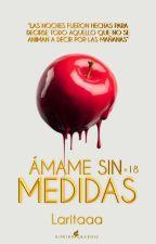 """""""Ámame sin medidas"""" by Laritaaa"""