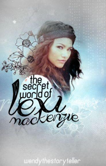 The Secret World of Lexi Mackenzie by wendythestoryteller