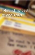 Me and my best friend's dad by Jamielanger