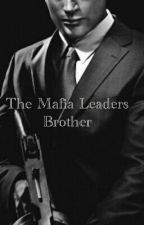 The Mafia Leaders Brother by saiketaukn0w