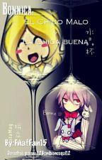 Bonnica: El Chico Malo Y La Chica Buena by XxCrazy_FreddyxX