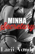 Minha secretary (EM BREVE) by Larii_Vondy