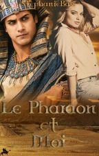 Le Pharaon et moi[Terminée] by StphanieBass
