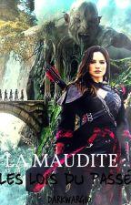 La Maudite  Les Lois du Passé by DaenerysFuckingWife