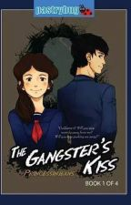 The Gangster's Kiss [PUBLISHED] by PrincessInJeans