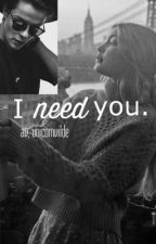 I need you by midnightsecret_