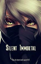 Silent Immortal by ArtemisGrace15