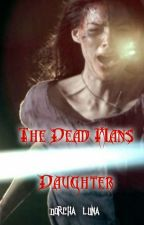 The Dead Man's Daughter by DorchaLuna