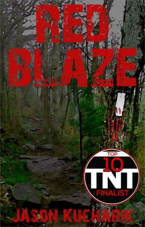 Red Blaze (#TNTHorrorContest Top 10 Finalist) by JasonKucharik