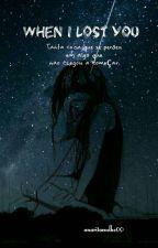 When I lost you by AnaRitaCoelho00