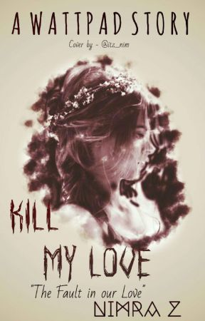 Kill My Love by itz_nim