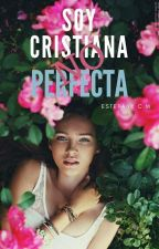 """Soy cristiana no perfecta"" by EtefanyCM"